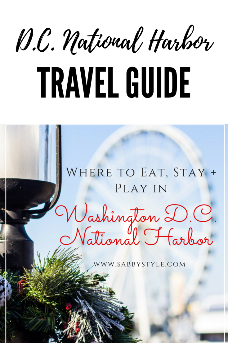 Travel Guide, D.C. travel guide, D.C. National Harbor, travel recommendations
